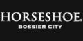 Horseshoe Bossier City Deals
