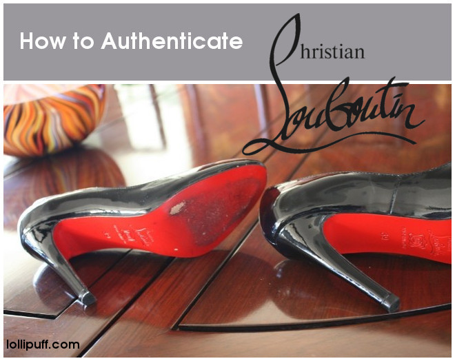 meet f91fa ab028 A Basic Christian Louboutin Authentication Guide | Lollipuff