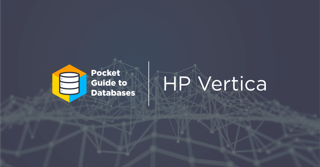 Big Data Management with HPE Vertica | Looker
