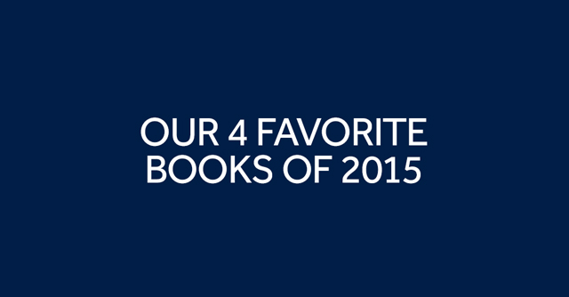 Our 4 Favorite Books Of 2015 | The LOOP Blog