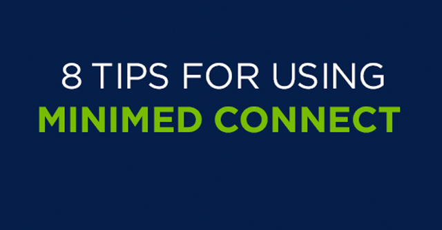 8 Tips For Getting The Most Out Of MiniMed Connect | The LOOP Blog