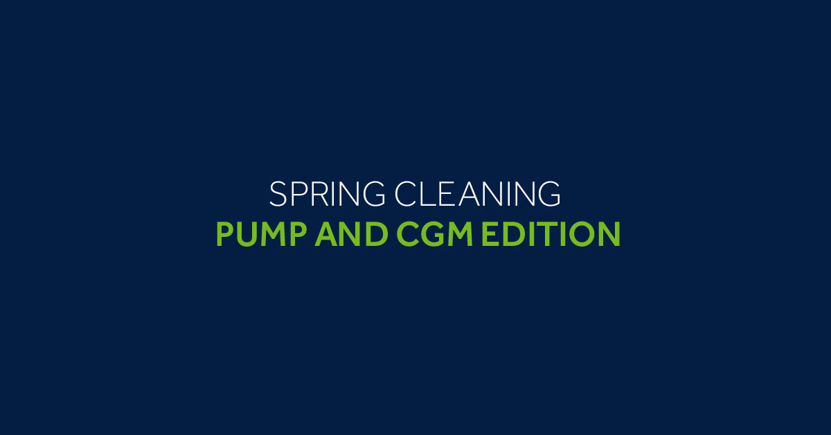 Spring Cleaning: Pump and CGM Edition | The LOOP Blog