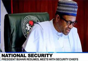President Buhari Resumes, Meets With Security Chiefs