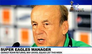 SUPER EAGLES COACH TO RETURN IN PREPARATION OF FORTHCOMING NATIONS CUP QUALIFIERS