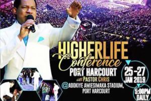 Higher Life Conference 2019 in Port Harcourt, Nigeria, Kicks Off Momentarily