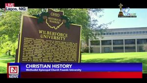 Christian History: Wilberforce University Founded by Methodist Episcopal Church
