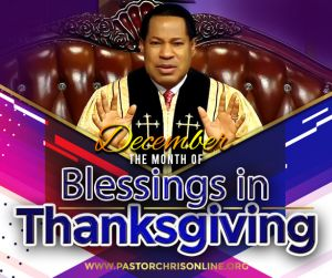 Pastor Chris Announces December to be the 'Month of Blessings in Thanksgiving'