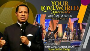 'Your LoveWorld Specials with Pastor Chris' Season 2, Phase 4 Takes Airwaves