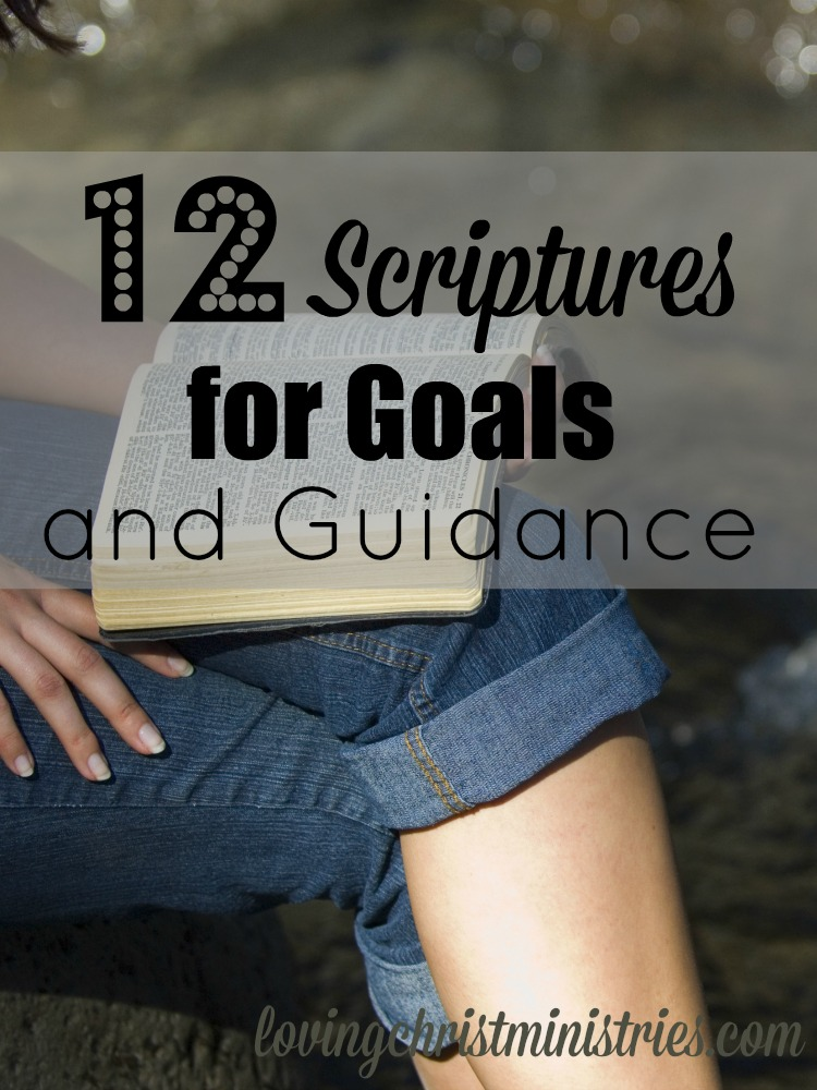 12 Scriptures for Goals and Guidance - Part of a huge collaboration of over 40 bloggers share their tips, tricks, and ideas to make 2015 the best year ever!