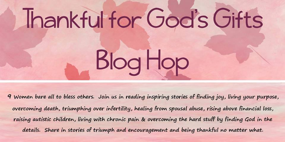 A faith-filled collection of posts about being thankful for God's precious gifts even through the most difficult times
