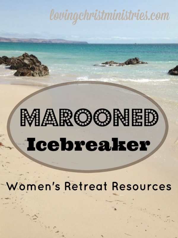 Marooned Icebreaker - A good icebreaker gets an entire group talking, helps the ladies connect, and often causes raucous laughter.