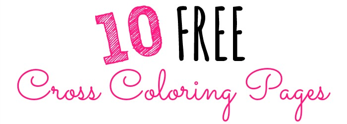 10 FREE Cross Coloring Pages | Loving Christ