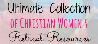 The Ultimate Collection of Christian Women's Retreat Resources | Loving Christ