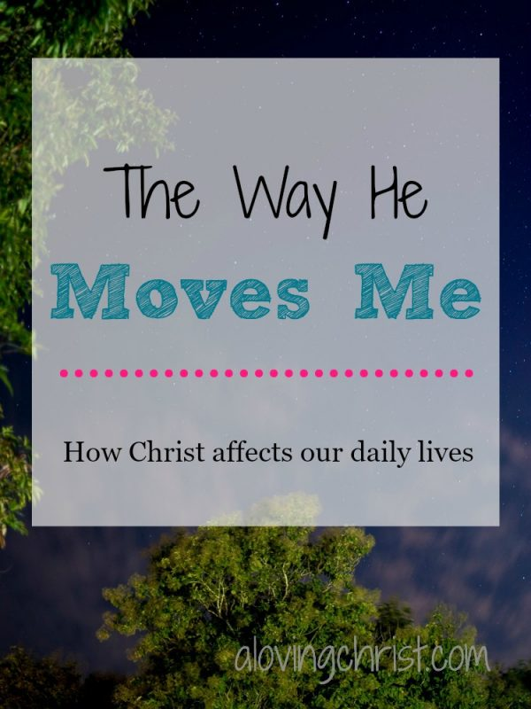 I think about the way He moves me each moment of my day. Who am I in Him? No fear of failure holds me back in living the life I love because He loves me.