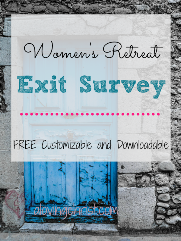 Use this free customizable and printable exit survey to gather valuable feedback from participants at your women's retreats!