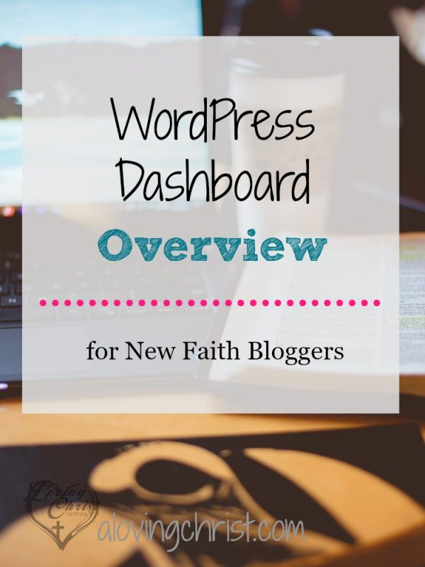 If you're new to faith blogging, this WordPress Dashboard tutorial can help! It'll take you through the basics and what you need to know to get started!