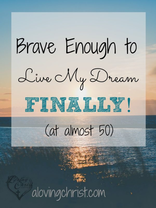 It took me a long time to be brave enough to live my dream. I'm almost 50 and just now feel confident enough to follow my passion. How about you?