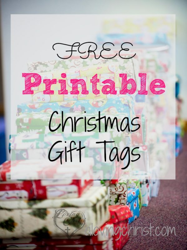 free printable christmas gift tags loving christ