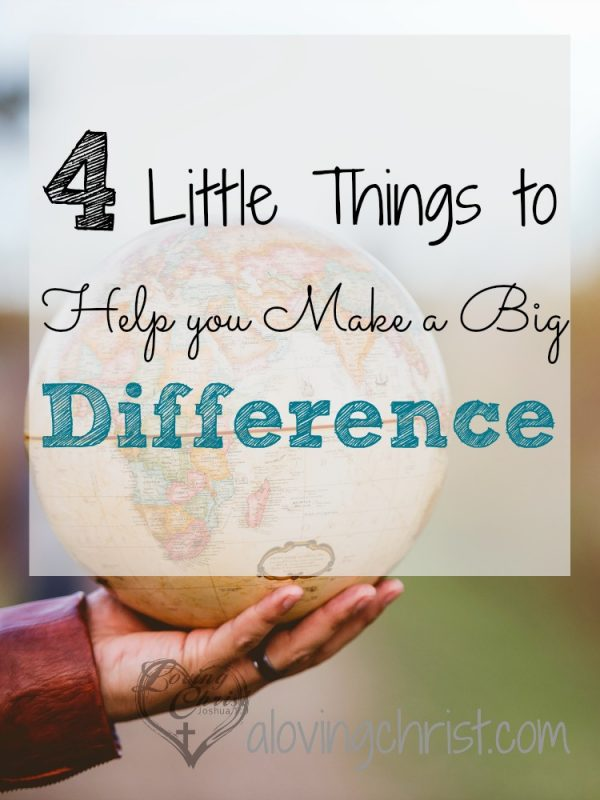 Sometimes it's tough to remember that we can make this world a better place. Remember these 4 little things and make a big difference!