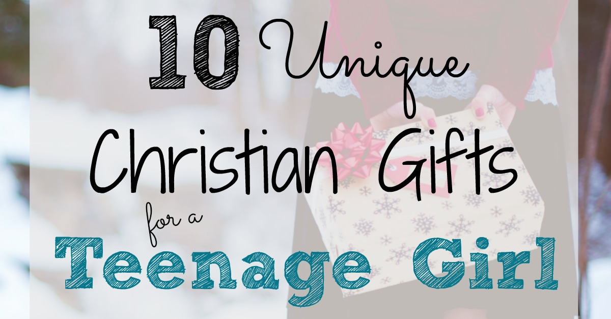 10 Unique Christian Gifts For A Teenage Girl A Loving Christ