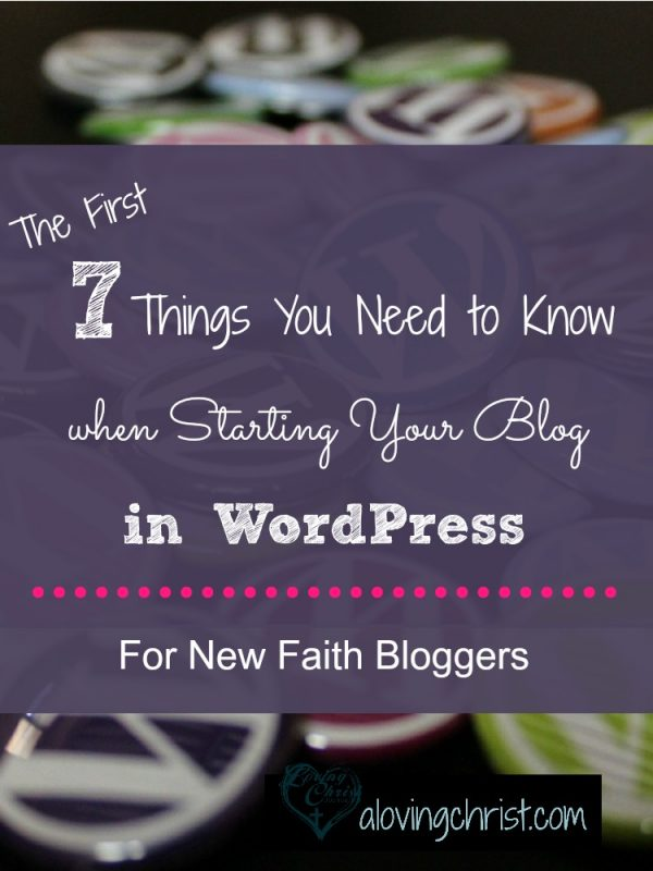 Starting your faith blog in WordPress is simple and straightforward when you follow these 7 steps. Do them first and you'll be set up with a strong foundation.