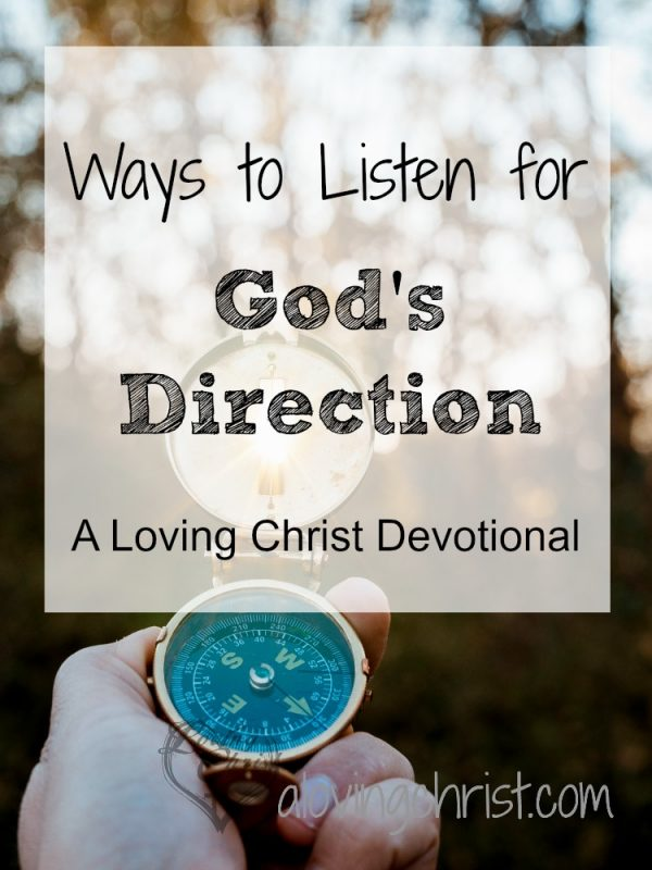 Struggling to know which way to go or what to do? Here are three ways to listen for God's direction. You know, he'll never steer you wrong!
