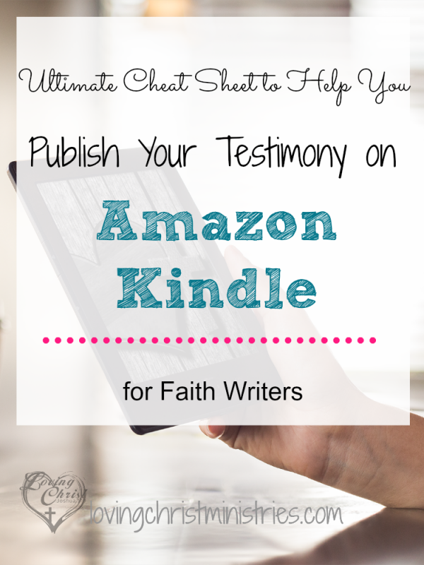 Publishing with Amazon Kindle helps faith writers build credibility and reach a huge potential readership. Use this cheat sheet for quick reference on what to do.