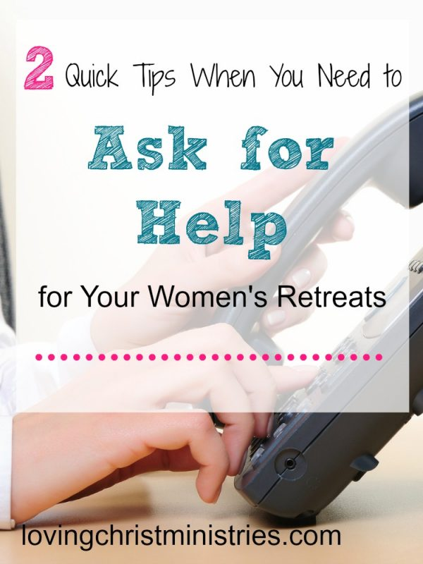 If you don't want to ask for help for your women's retreat because you're afraid of 'bugging' people, try these two tips. They've helped me shed my stress and find the help I need when planning a retreat.