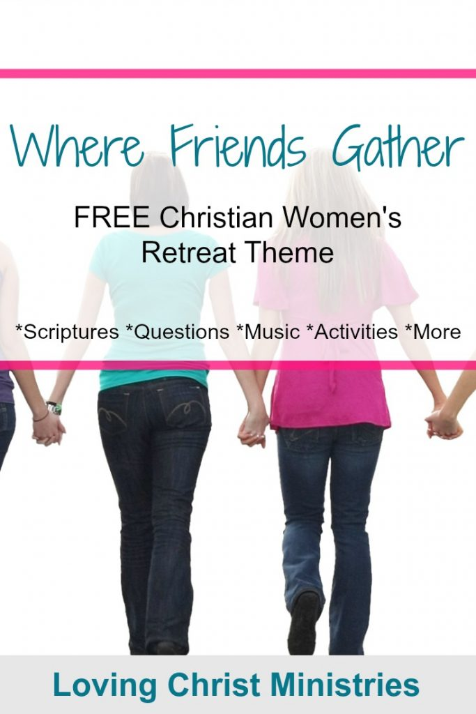 Where Friends Gather - Free Christian Women's Retreat Theme