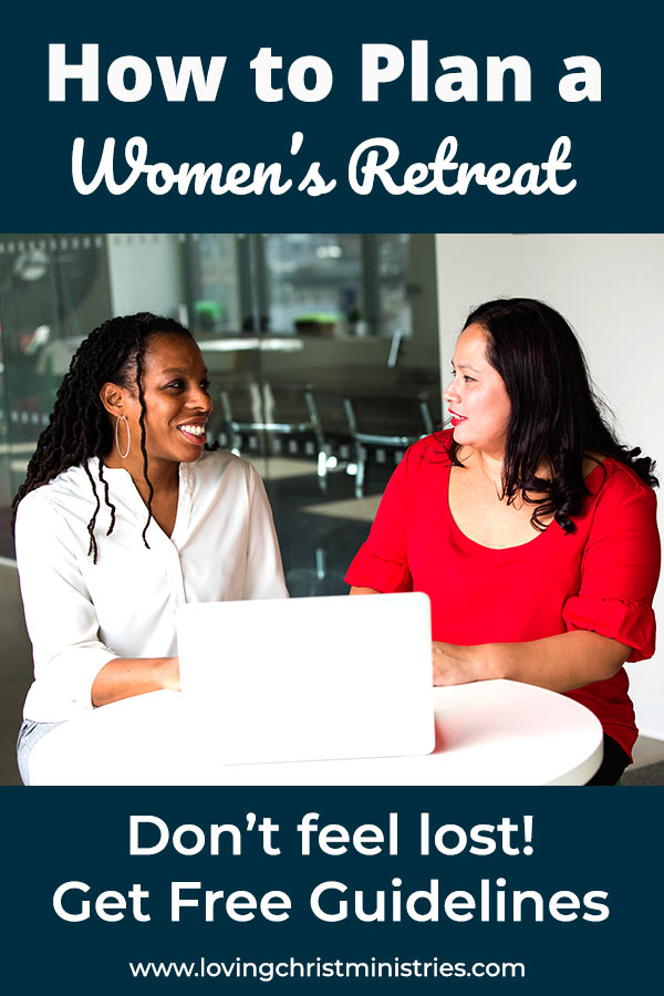How to Plan and Organize a Women's Retreat