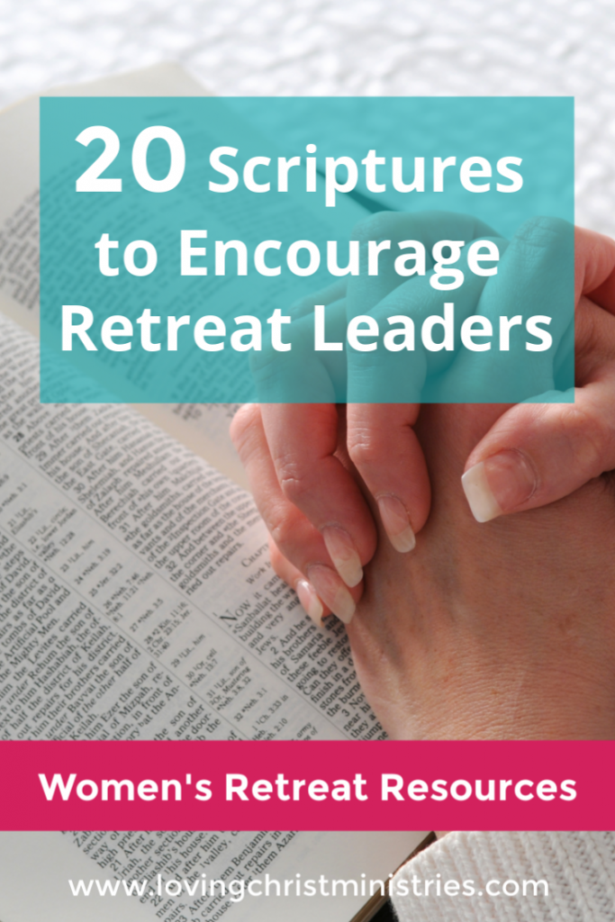 20 Scriptures to Encourage Retreat Leaders