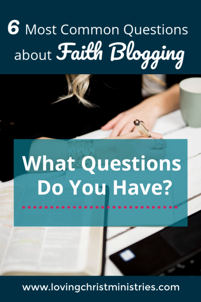 6 Most Common Questions about Faith Blogging