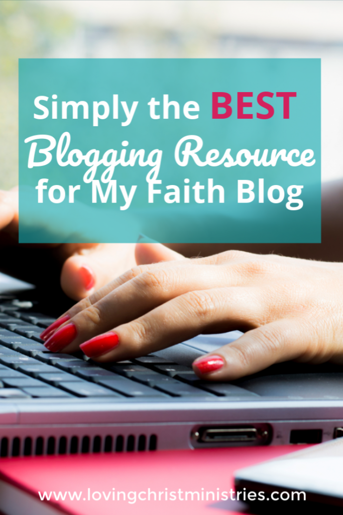 Simply the Best Blogging Resource for My Faith Blog