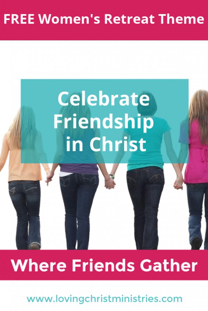 Where Friends Gather Free Women's Retreat Theme