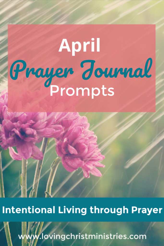 April Prayer Journal Prompts from Loving Christ Ministries