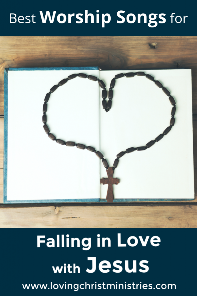 10 Best Worship Songs for Falling in Love with Jesus (plus a Bonus Song, too!)