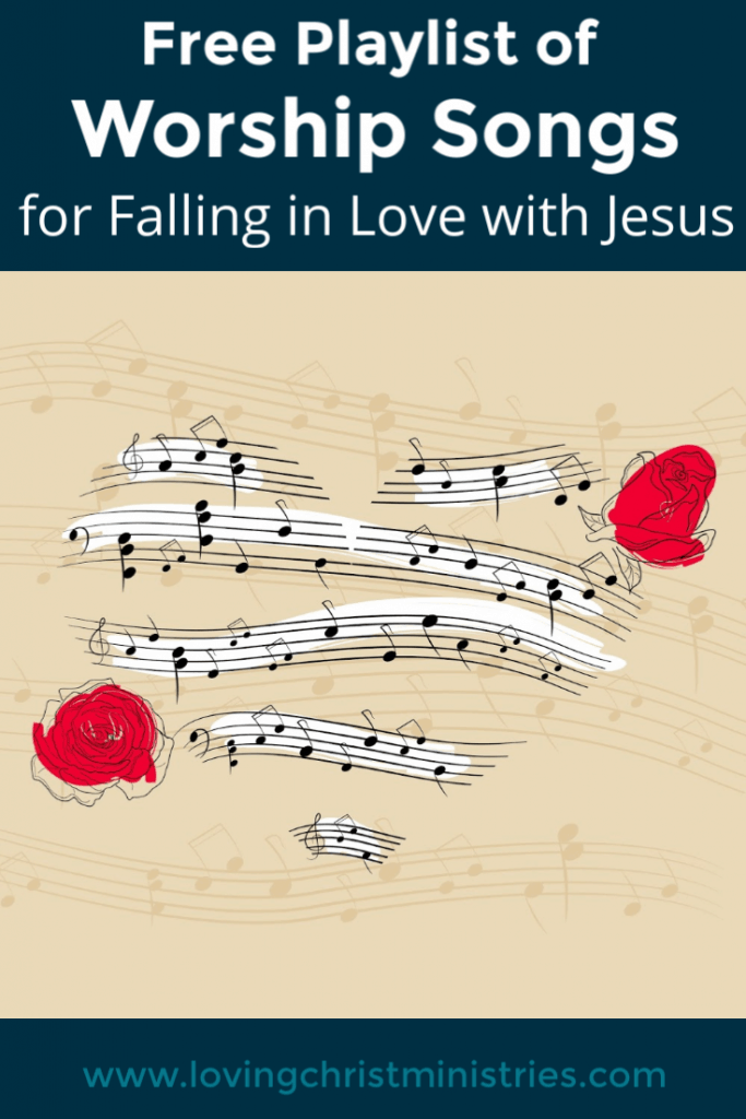 Free Playlist of Worship Songs for Falling in Love with Jesus