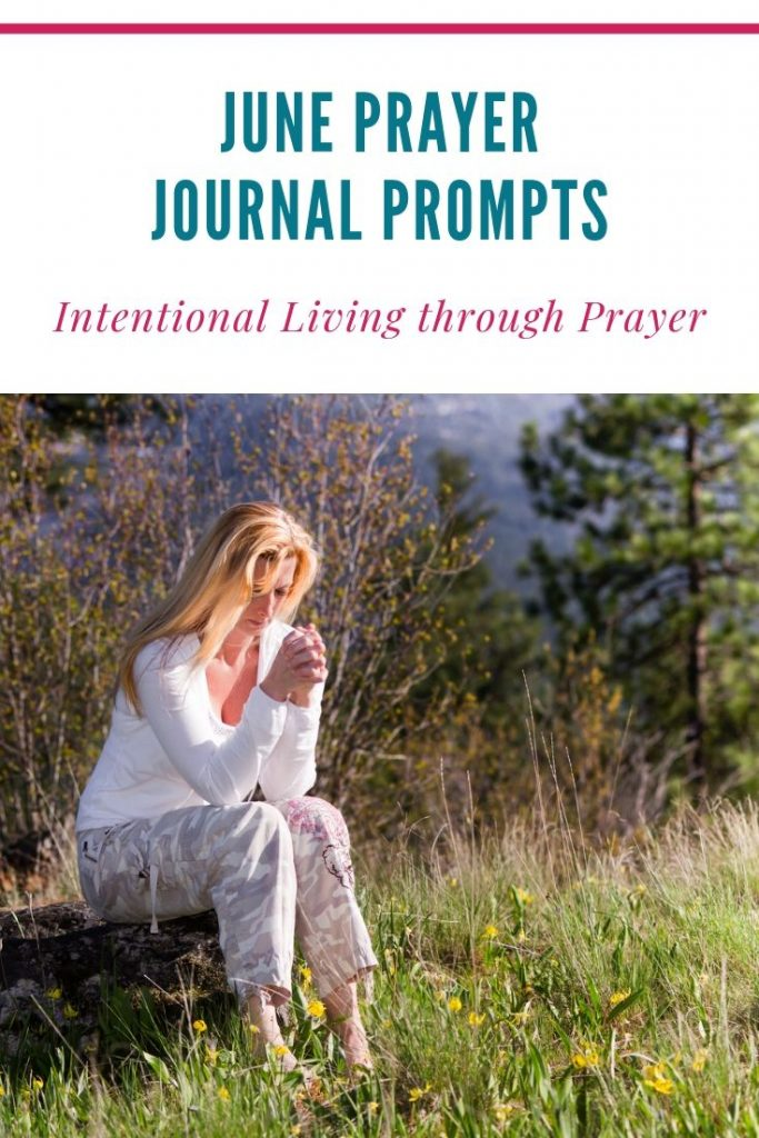 image of woman praying in nature with title text overlay - June prayer journal prompts