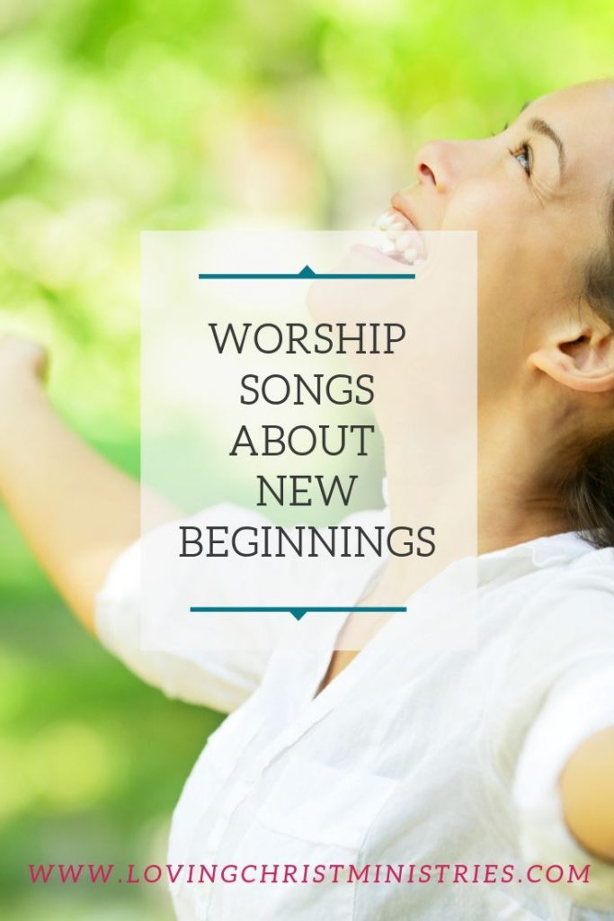woman with outstretched arms with title text overlay - worship songs about new beginnings