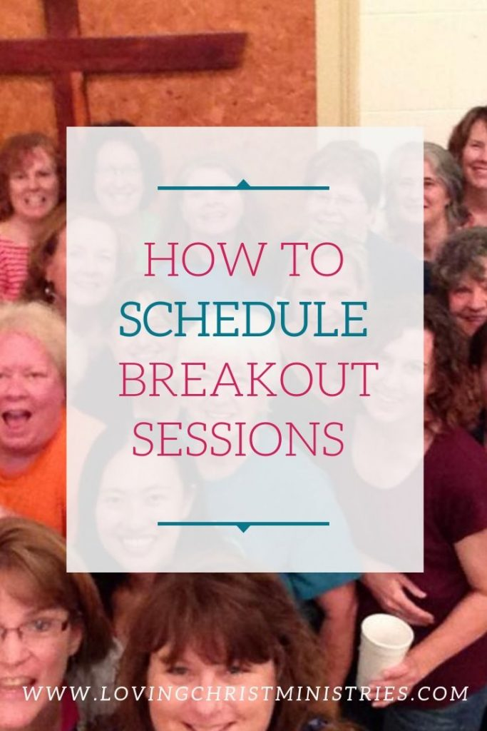 image of group of happy women in front of a cross with title text overlay - How to Schedule Breakout Sessions
