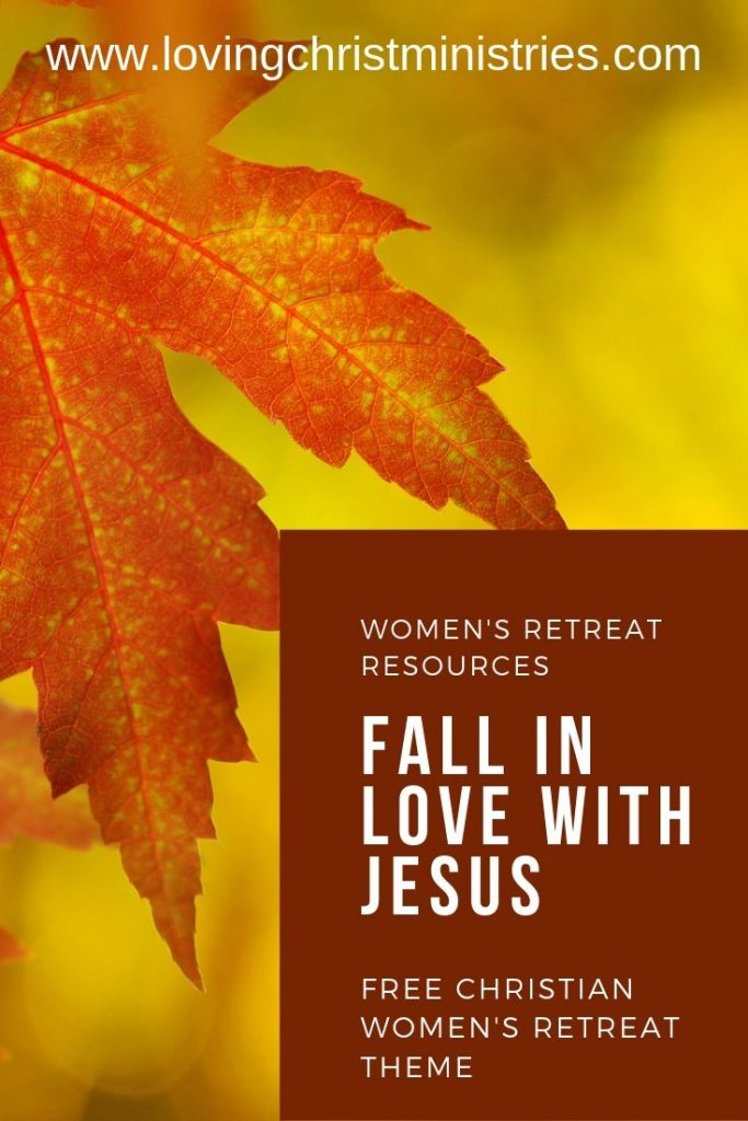 image of autumn leaf with title text overlay - Fall in Love with Jesus Free Retreat Theme