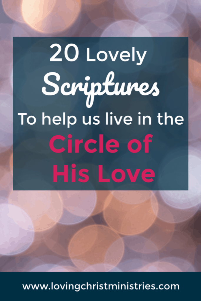 image of light circles with title text overlay - lovely scriptures for Circle of His Love