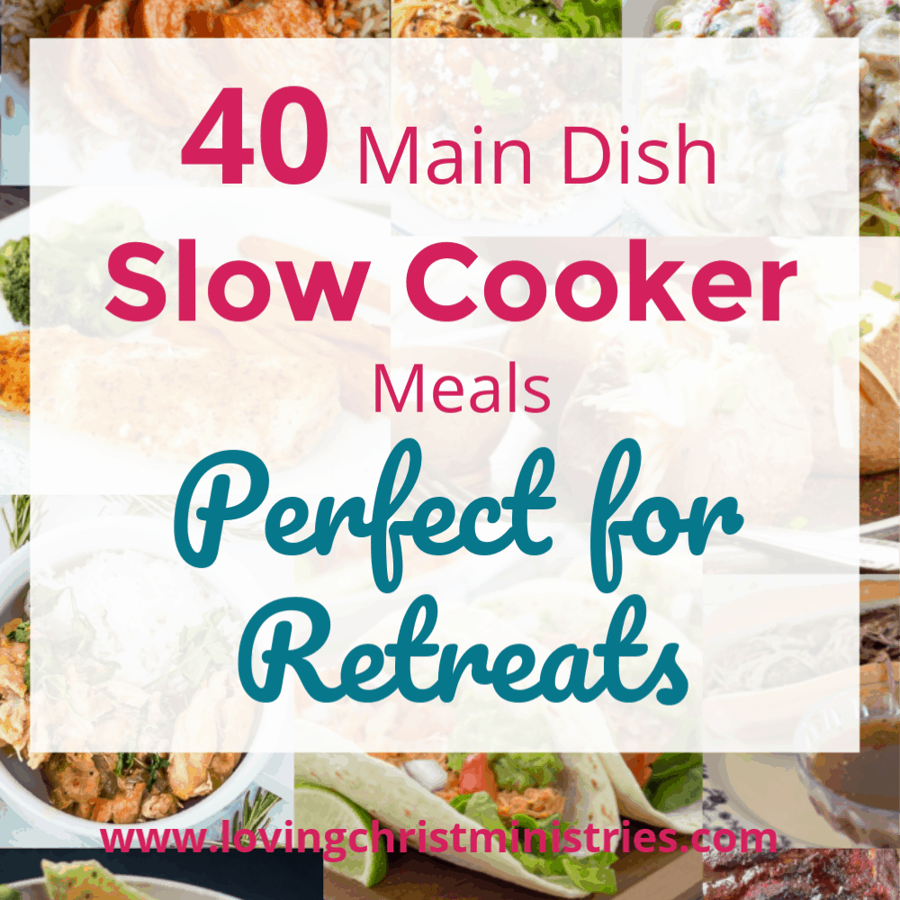 40 Simple And Delicious Main Dish Slow Cooker Meals A Loving Christ