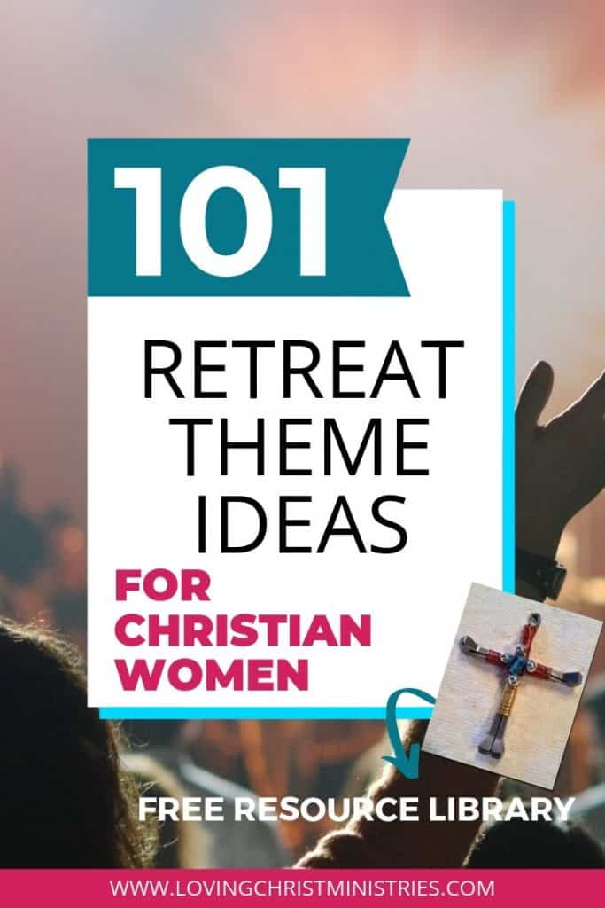 image of woman with outstretched hand praising God with text title overlay - 101 Retreat Theme Ideas