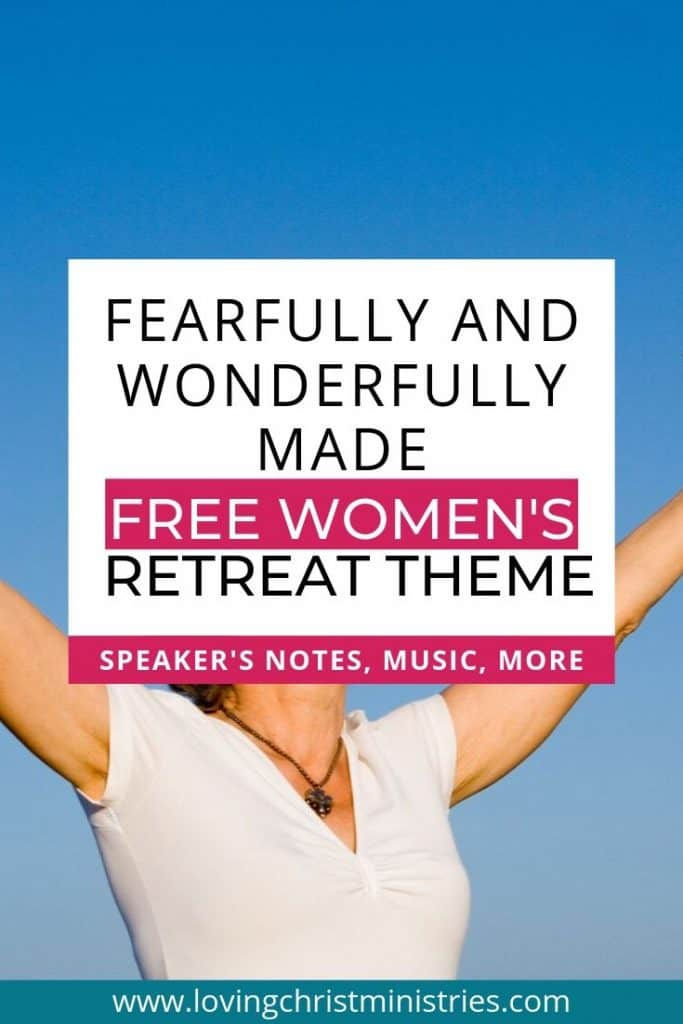 image of woman with outstretched arms with title text overlay - Fearfully and Wonderfully Made Christian Women's Retreat Theme