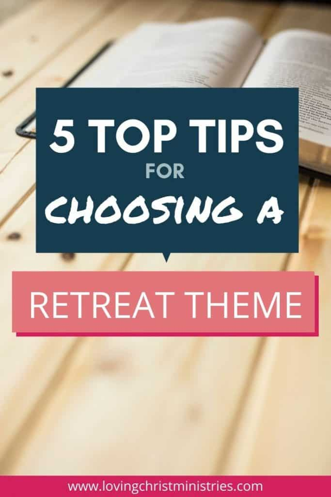 image of Bible on wooden table with title text overlay - 5 Top Tips for Choosing a Retreat Theme