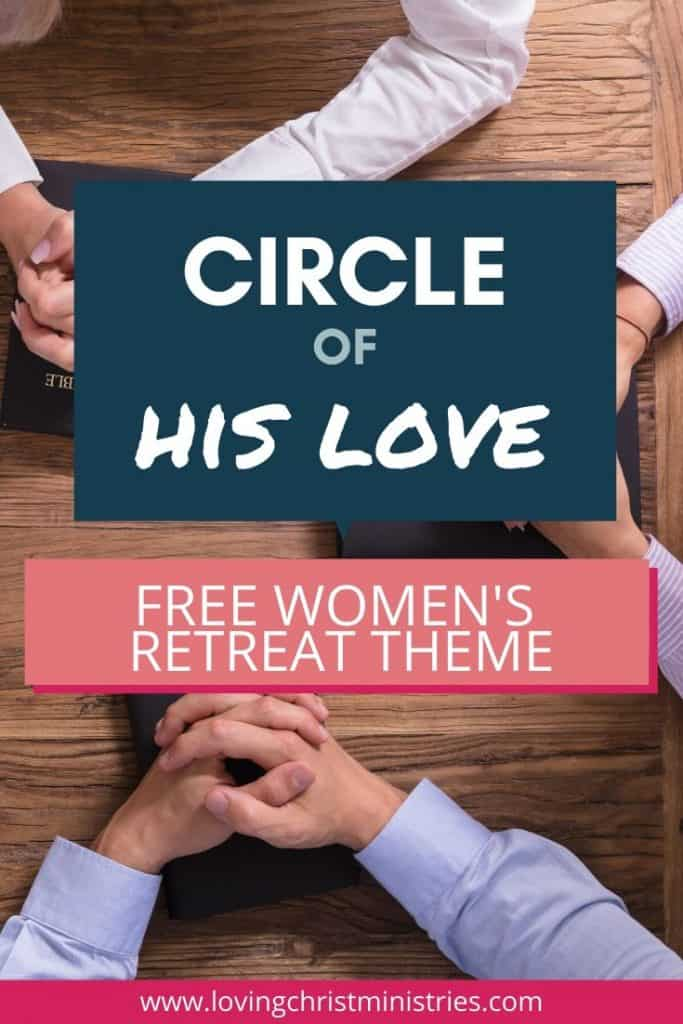 image of folded hands on Bibles with title text overlay - Circle of His Love Free Christian Women's Retreat Theme