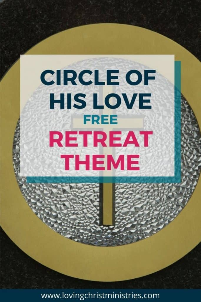 image of cross with circle around it with title text overlay - Circle of His Love Free Retreat Theme