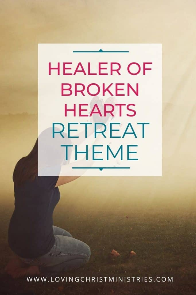 image of women holding broken heart up to God with title text overlay - Healer of Broken Hearts Retreat Theme