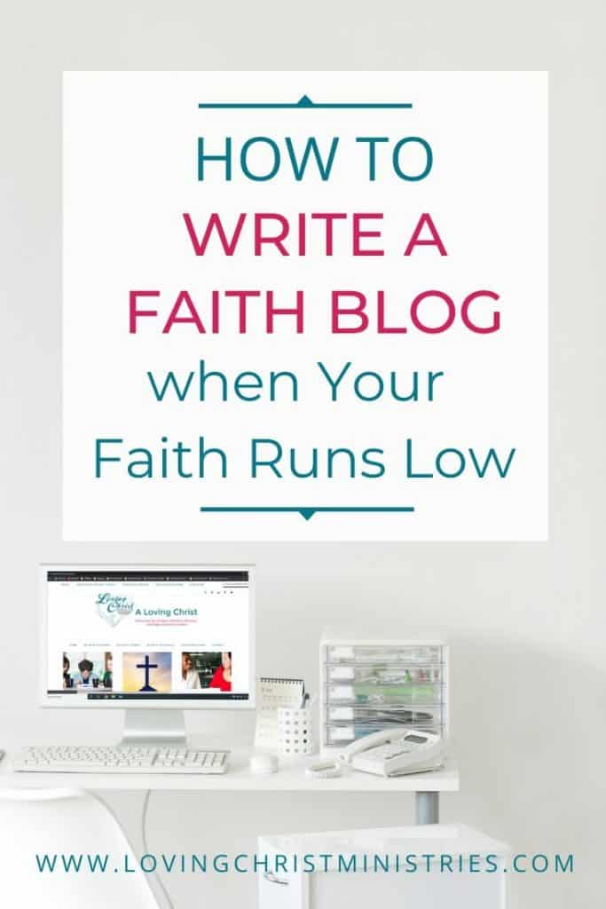 image of computer on office desk with title text overlay - How to Write a Faith Blog when Your Faith Runs Love